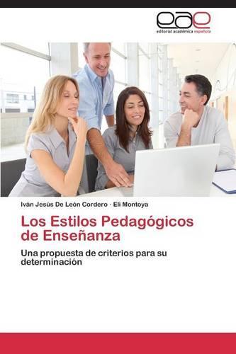 Los Estilos Pedagogicos de Ensenanza (Paperback)