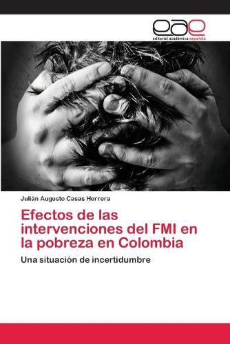 Efectos de Las Intervenciones del Fmi En La Pobreza En Colombia (Paperback)