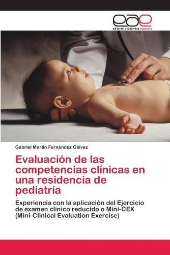 Evaluacion de Las Competencias Clinicas En Una Residencia de Pediatria (Paperback)