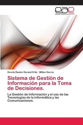 Sistema de Gestion de Informacion Para La Toma de Decisiones. (Paperback)