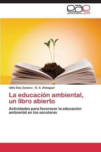 La Educacion Ambiental, Un Libro Abierto (Paperback)
