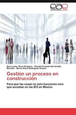 Gestion Un Proceso En Construccion (Paperback)