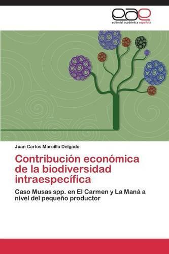 Contribucion Economica de La Biodiversidad Intraespecifica (Paperback)