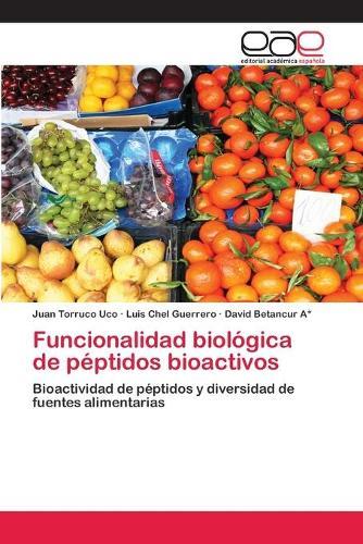 Funcionalidad Biologica de Peptidos Bioactivos (Paperback)