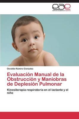 Evaluacion Manual de La Obstruccion y Maniobras de Deplesion Pulmonar (Paperback)