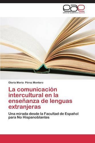 La Comunicacion Intercultural En La Ensenanza de Lenguas Extranjeras (Paperback)