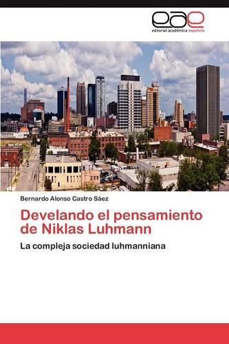 Develando El Pensamiento de Niklas Luhmann (Paperback)