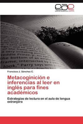Metacoginicion E Inferencias Al Leer En Ingles Para Fines Academicos (Paperback)