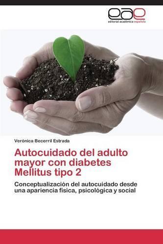 Autocuidado del Adulto Mayor Con Diabetes Mellitus Tipo 2 (Paperback)