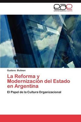 La Reforma y Modernizacion del Estado En Argentina (Paperback)