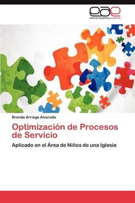 Optimizacion de Procesos de Servicio (Paperback)
