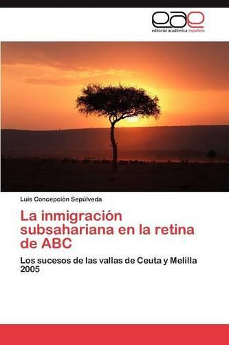 La inmigracion subsahariana en la retina de ABC (Paperback)