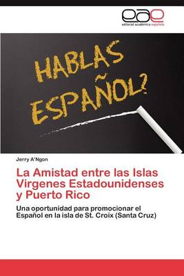 La Amistad Entre Las Islas Virgenes Estadounidenses y Puerto Rico (Paperback)