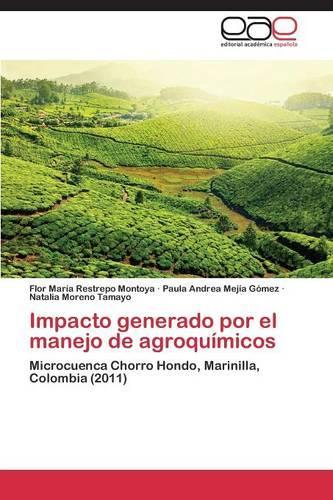 Impacto Generado Por El Manejo de Agroquimicos (Paperback)