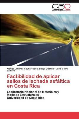 Factibilidad de Aplicar Sellos de Lechada Asfaltica En Costa Rica (Paperback)