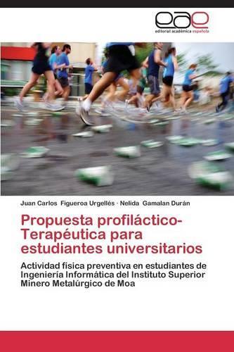 Propuesta Profilactico-Terapeutica Para Estudiantes Universitarios (Paperback)