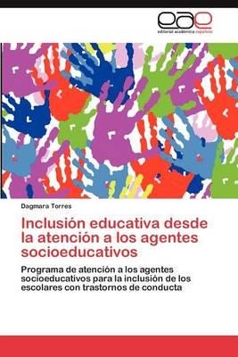 Inclusion Educativa Desde La Atencion a Los Agentes Socioeducativos (Paperback)