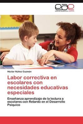 Labor Correctiva En Escolares Con Necesidades Educativas Especiales (Paperback)
