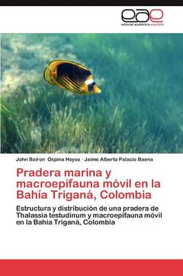 Pradera Marina y Macroepifauna Movil En La Bahia Trigana, Colombia (Paperback)