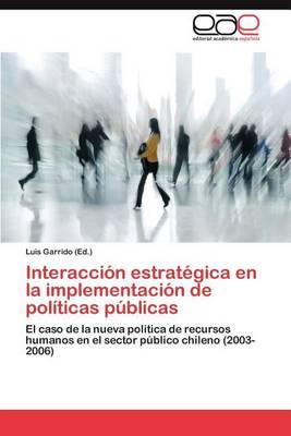 Interaccion Estrategica En La Implementacion de Politicas Publicas (Paperback)