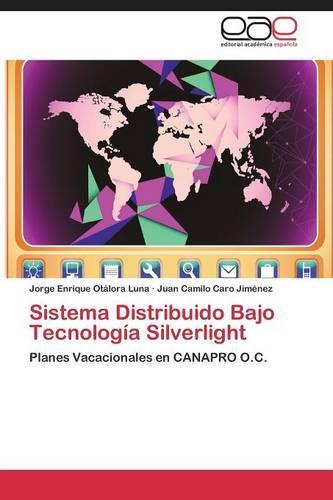 Sistema Distribuido Bajo Tecnologia Silverlight (Paperback)