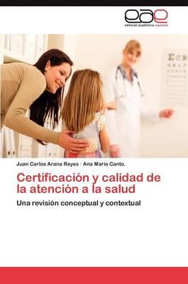 Certificacion y Calidad de La Atencion a la Salud (Paperback)