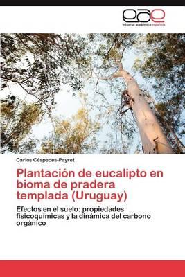 Plantacion de Eucalipto En Bioma de Pradera Templada (Uruguay) (Paperback)