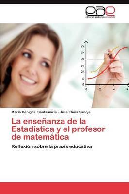 La Ensenanza de La Estadistica y El Profesor de Matematica (Paperback)