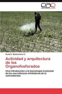 Actividad y Arquitectura de Los Organofosforados (Paperback)