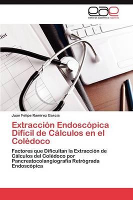 Extraccion Endoscopica Dificil de Calculos En El Coledoco (Paperback)