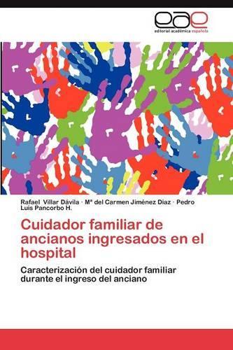 Cuidador Familiar de Ancianos Ingresados En El Hospital (Paperback)
