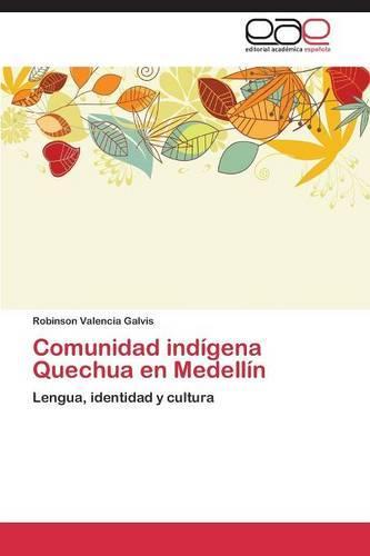 Comunidad Indigena Quechua En Medellin (Paperback)