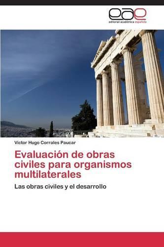 Evaluacion de Obras Civiles Para Organismos Multilaterales (Paperback)
