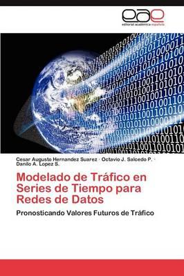 Modelado de Trafico En Series de Tiempo Para Redes de Datos (Paperback)