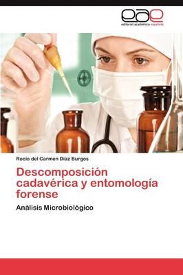 Descomposici N Cadav Rica y Entomolog a Forense (Paperback)