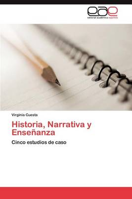 Historia, Narrativa y Ensenanza (Paperback)