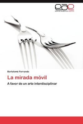 La Mirada Movil (Paperback)