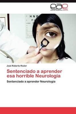 Sentenciado a Aprender ESA Horrible Neurologia (Paperback)