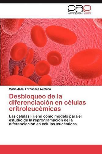 Desbloqueo de La Diferenciacion En Celulas Eritroleucemicas (Paperback)