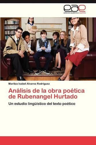 Analisis de La Obra Poetica de Rubenangel Hurtado (Paperback)