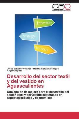 Desarrollo del Sector Textil y del Vestido En Aguascalientes (Paperback)