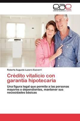 Credito Vitalicio Con Garantia Hipotecaria (Paperback)