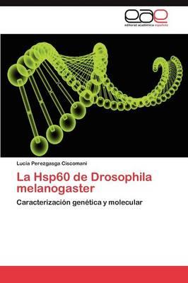 La Hsp60 de Drosophila Melanogaster (Paperback)
