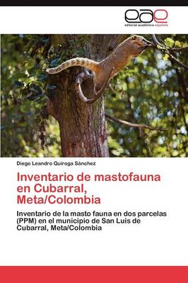 Inventario de Mastofauna En Cubarral, Meta/Colombia (Paperback)