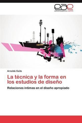 La Tecnica y La Forma En Los Estudios de Diseno (Paperback)