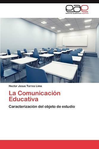 La Comunicacion Educativa (Paperback)