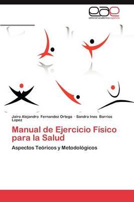 Manual de Ejercicio Fisico Para La Salud (Paperback)