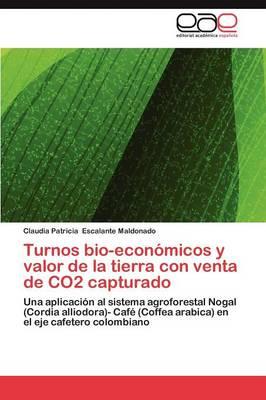 Turnos Bio-Economicos y Valor de La Tierra Con Venta de Co2 Capturado (Paperback)