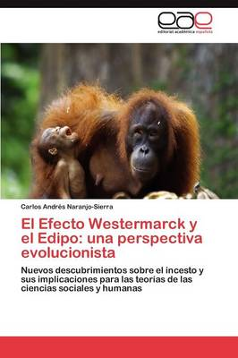 El Efecto Westermarck y El Edipo: Una Perspectiva Evolucionista (Paperback)