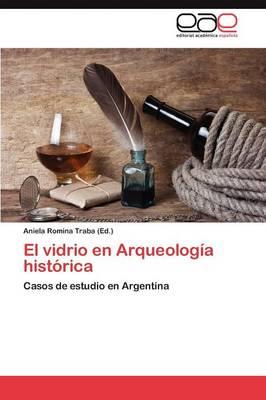 El Vidrio En Arqueologia Historica (Paperback)